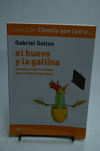 El huevo y la gallina- Manual de instrucciones para construir un animal