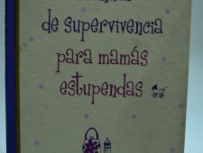 Manual de supervivencia para mamás estupendas
